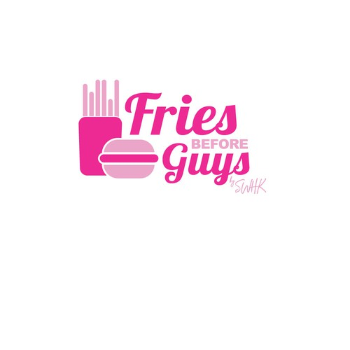 Fries Before Guys By Sweetheart Kitchen
